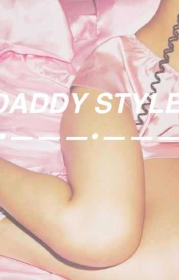 Daddy styles