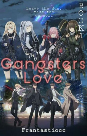The Gangsters Love         (BOOK 1)