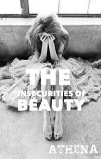 The Insecurities Of Beauty by heartraves