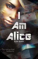 I am ALICE by CMQuinn