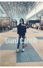 "Guru Cantik ""New Version""  by tlstories"