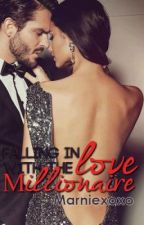 Falling in Love with the Millionaire ( Newly updated!) by Marniexoxo