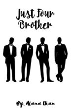 Just Four Brother(18+) by alanad93