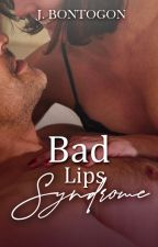 Bad Lips Syndrome -R18-  #Wattys2016 ✔ by Imcrazyyouknow