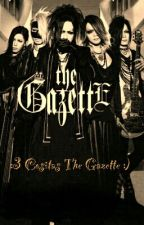 :3 Cositas The Gazette :) by CamiilaAlexa