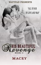 His Beautiful Revenge (The Annulment Book 2) by macey_smiley