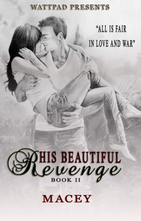His Beautiful Revenge (The Annulment Book II) by macey_smiley