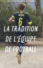 La Tradition de L'équipe de Football by JelenaFrenchFiction