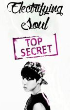 Electrifying Soul: TOP SECRET by heytherece
