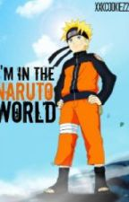 I'm In The Naruto World?! (Uzumaki Naruto Love Story) by xnathanchungx