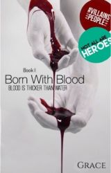 Born With Blood by DivineReaderz