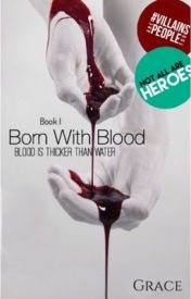 Born With Blood #Wattys2016 by DivineReaderz