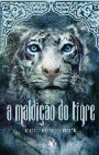 A Maldição do Tigre by loveforbooks79