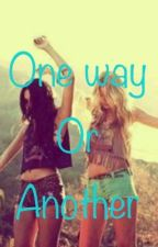 One Way Or Another (A One direction fanfiction) by thHadley