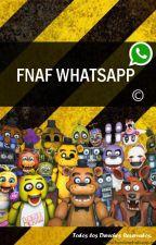 FNAF Whatsapp ©. by PinkVioletCup_Cake