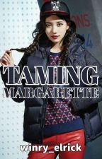 Taming Margarette #Wattys2016 by winry_elrick