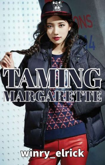 Taming Margarette [Completed]