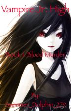 Vampire Jr. High Book 1: Blood Murderer by Swimmer_Dolphin_279