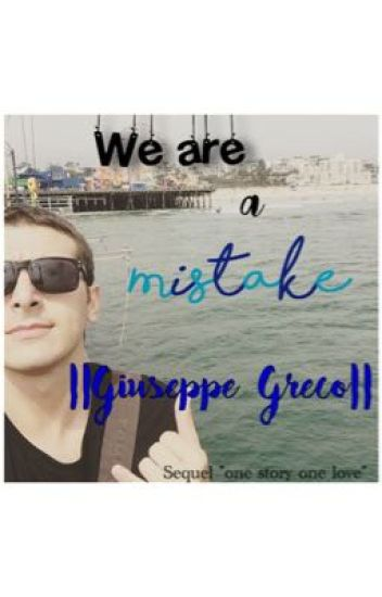 •GIUSEPPE GRECO•||we are a mistake||{Vegas}