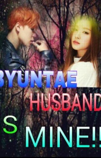 💕BYUNTAE HUSBAND IS MINE!!💕