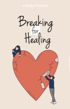 Breaking For Healing by callmeaph