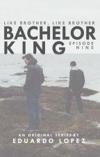 Bachelor King #9: Like brother, like brother by SpinyKyverna