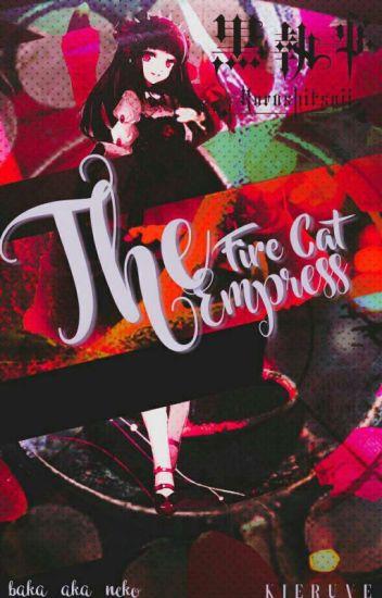 The Fire Cat Empress [ Black Butler Boys X Modern Reader