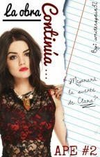 La obra continúa... [APE #2] by writerspain32