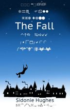 The Fall (On Hiatus until otherwise stated) by sidoniehelena