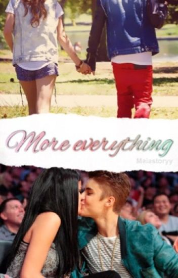 More everything - Justin Bieber