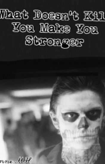 """What Doesn't Kill You Makes You Stronger"" (Tate Langdon & tu)"