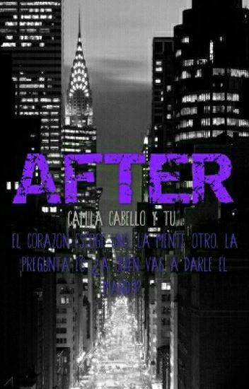 AFTER (adaptacion) G!P - Camila Cabello Y Tu