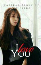 '' I Love You'' (COMPLETE) MarkJi by Cik_Qirra