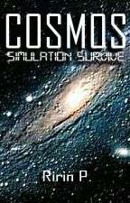 COSMOS: Simulation Survive by RirinPratiwi