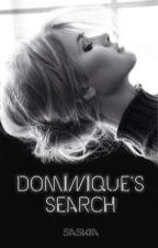 Dominique's Search by saskiaaaaaa