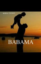 BABAMA (TAMAMLANDI) by kivircikberna