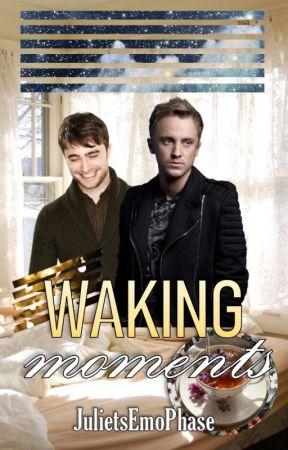 Waking Moments (A Drarry FanFiction) by JulietsEmoPhase