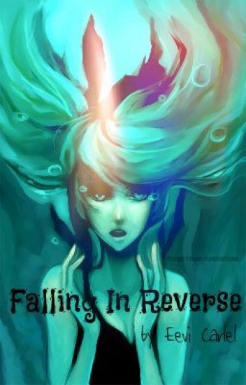 Falling in Reverse (ON HOLD)