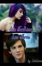 die Tochter des Ares (Percy Jackson FF) by Selelelena