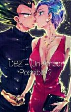DBZ ~ Un Amour Possible ?  by Fryskea