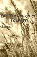 Die Trauer einer Tochter by Chaleissi