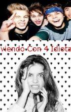 Viviendo Con 4 Idiotas (A.I) by Hemmo_Grier_Dallas
