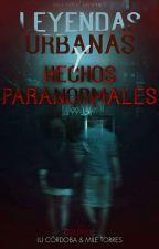 Leyendas Urbanas y Hechos Paranormales #NeónAwards2017 #JusticeAwards2017 by Lucii_Carp