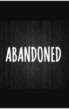 Abandoned  [ #Wattys2017 ] by DORKYANI