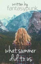 |what summer did to us| by fantasypunk