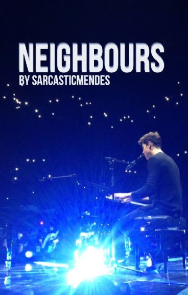 Neighbours - Shawn Mendes Fanfictie