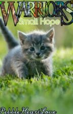 Small Hope (Book Two) by PebbleHeartLove