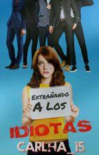#2 Extrañando A Los Idiotas (#1M5I) [Sin Editar] by carlha_15