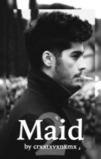 Maid 2 || Zayn Malik FanFiction by crxxtxvxnxmx