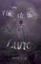 La Fille de la Lune (en pause) by taralw